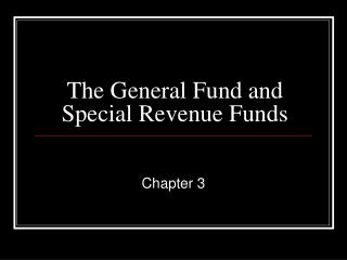 The General Fund and Special Revenue Funds