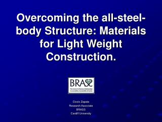 Overcoming the all-steel-body Structure: Materials for Light Weight Construction.
