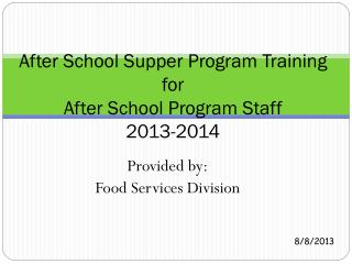 After School Supper Program Training for  After School Program Staff 2013-2014