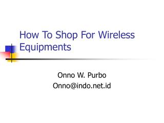 How To Shop For Wireless Equipments