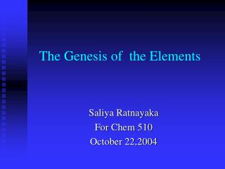 The Genesis of  the Elements