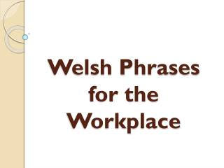 Welsh Phrases for the Workplace