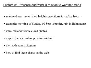 Lecture 3:  Pressure and wind in relation to weather maps