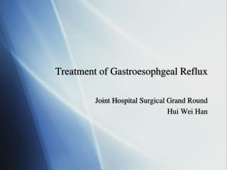 Treatment of Gastroesophgeal Reflux