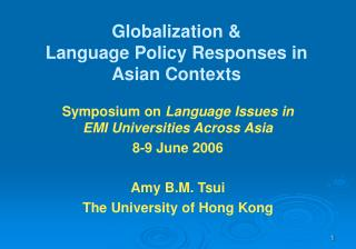 Globalization &  Language Policy Responses in Asian Contexts
