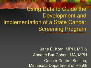 Using Data to Guide the Development and Implementation of a State Cancer Screening Program