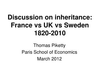 Discussion on inheritance: France vs UK vs Sweden 1820-2010