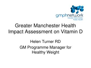 Greater Manchester Health Impact Assessment on Vitamin D