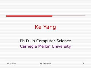 Ke Yang Ph.D. in Computer Science Carnegie Mellon University