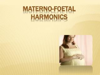 MATERNO-FOETAL HARMONICS