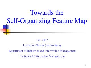 Towards the  Self-Organizing Feature Map