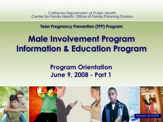 Teen Pregnancy Prevention (TPP) Program  Male Involvement Program Information & Education Program