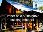 Timber as a sustainable building material