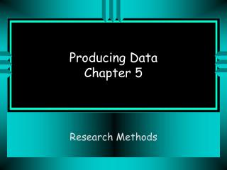 Producing Data Chapter 5