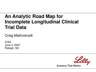 A n Analytic Road Map for Incomplete Longitudinal Clinical Trial Data