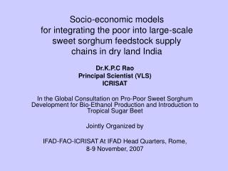Socio-economic models for integrating the poor into large-scale  sweet sorghum feedstock supply chains in dry land India