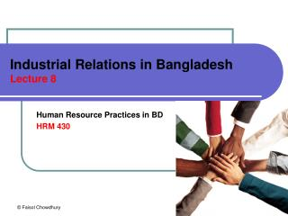Industrial Relations in Bangladesh  Lecture 8