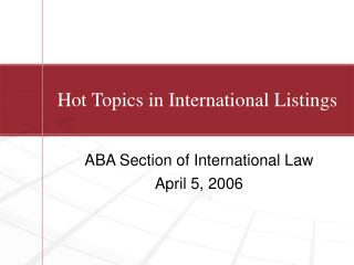 Hot Topics in International Listings