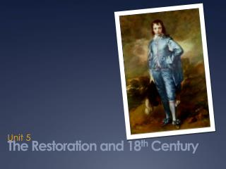The Restoration and 18 th Century