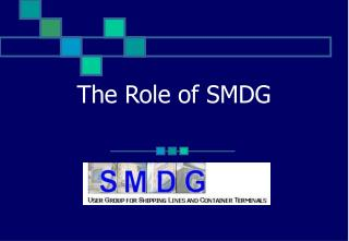 The Role of SMDG