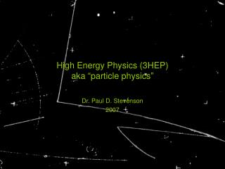 "High Energy Physics (3HEP) aka  "" particle physics """
