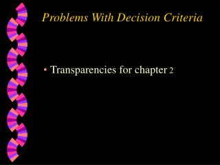 Problems With Decision Criteria