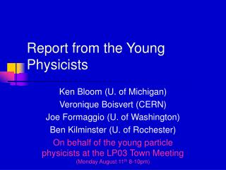 Report from the Young Physicists
