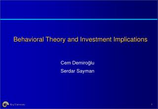 Behavioral Theory and Investment Implications