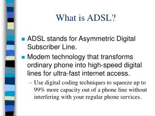 What is ADSL?