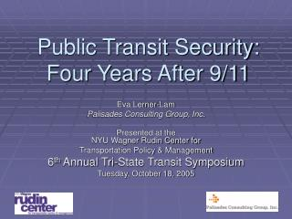 Public Transit Security:  Four Years After 9/11