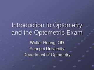 Introduction to Optometry and the Optometric Exam