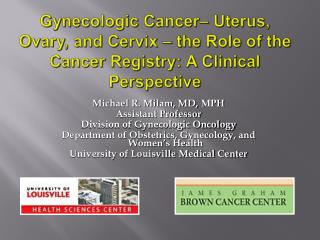 Gynecologic Cancer  Uterus, Ovary, and Cervix   the Role of the Cancer Registry: A Clinical Perspective