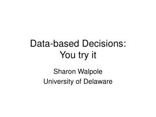 Data-based Decisions: You try it