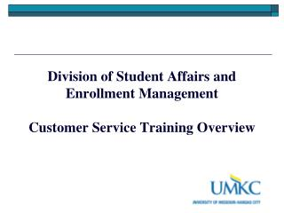 Division of Student Affairs and Enrollment Management   Customer Service Training Overview
