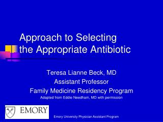 Approach to Selecting  the Appropriate Antibiotic