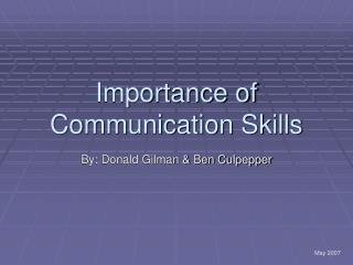 importance of communication skills Effective communication is important to building strong relationships and succeeding in business it's a combination of good speaking and listening skills that leads to clear, concise communication at work and personal relationships people will remember what's said during an office meeting or a.
