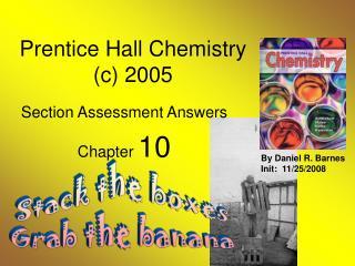 Prentice Hall Chemistry (c) 2005