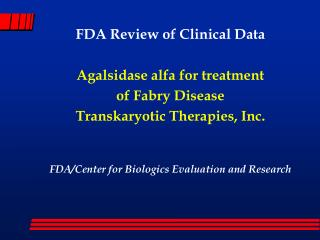 FDA Review of Clinical Data Agalsidase alfa for treatment  of Fabry Disease
