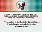 REPORTS ON THE IMPLEMENTATION OF THE PMDS FOR SENIOR MANAGERS IN THE EASTERN CAPE AND NORTH WEST PROVINCES
