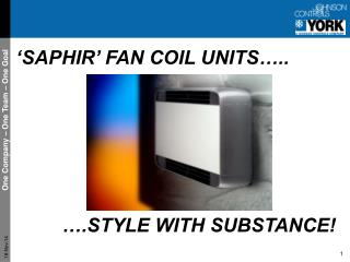 'SAPHIR' FAN COIL UNITS….. ….STYLE WITH SUBSTANCE!