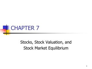 Stocks, Stock Valuation, and  Stock Market Equilibrium