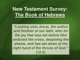 New Testament Survey:  The Book of Hebrews