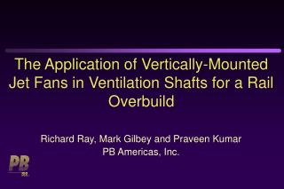 The Application of Vertically-Mounted Jet Fans in Ventilation Shafts for a Rail Overbuild