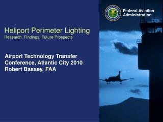 Heliport Perimeter Lighting Research, Findings, Future Prospects