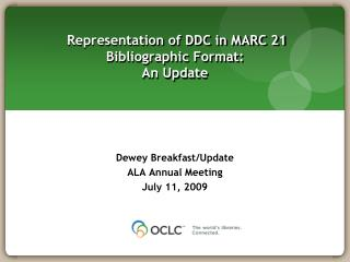 Representation of DDC in MARC 21 Bibliographic Format:  An Update