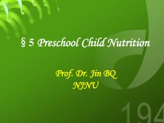 §5  Preschool Child Nutrition