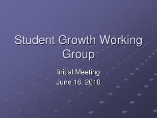 Student Growth Working Group