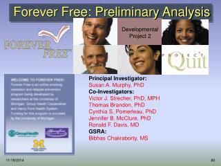 Forever Free: Preliminary Analysis