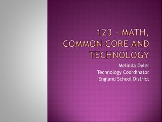 123 – Math, Common core and Technology