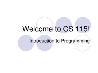 Welcome to CS 115!